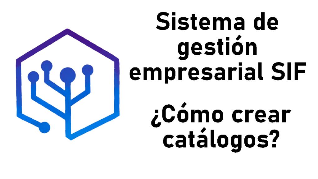 Crear catálogos personalizados con el SIF